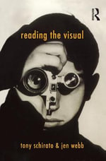 Reading the Visual : Cultural Studies - Tony Schirato