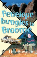 Penelope Bungles to Broome - Tim Bowden