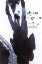 Walking Naked - Alyssa Brugman