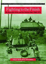 Fighting to the Finish : The Australian Army and the Vietnam War, 1968-1975 - Ashley Ekins