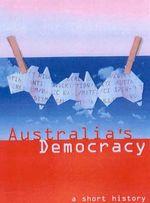 Australia's Democracy : A Short History - John Hirst