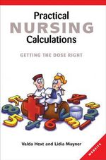 Practical Nursing Calculations : Getting the Dose Right - Valda Hext