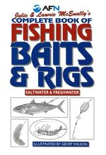 AFN Julie and Lawrie McEnally's Complete Book of Fishing Baits and Rigs 2nd Edition : Saltwater and Freshwater  - Julie McEnally