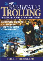 AFN Freshwater Trolling : Trout and Native Fish - Bill Presslor