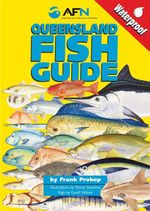AFN Queensland Fish Guide : Waterproof Pocket Size - Frank Prokop