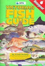 AFN Victorian Fish Guide : Waterproof Pocket Size - Frank Prokop