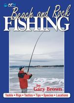 AFN Beach and Rock Fishing : Tackle, Rigs, Tactics, Tips, Species, Locations - Gary Brown