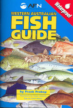 AFN Western Australian Fish Guide : Waterproof Pocket Size - Frank Prokop