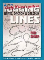 AFN Geoff Wilson's Guide to Rigging, Braid, Dacron and Gelspun Lines : International Edition - Geoff Wilson