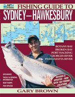 AFN Fishing Guide to Sydney-Hawkesbury : Revised & Update - Now with 160 Fishing Locations - Gary Brown