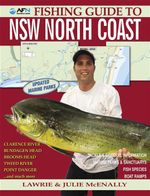 AFN Fishing Guide to NSW North Coast : AFN Fishing and Camping - Lawrie McEnally