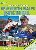 Fishing & Camping NSW & Victoria : Camp Sites & Facilities / Saltwater + Freshwater + Native Fish Guide - Bill James