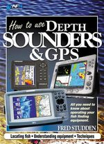 AFN How to Use Depth Sounders & GPS : AFN Technical - Fred Studden