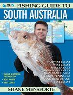 AFN Fishing Guide to South Australia : AFN Technical - Shane Mensforth