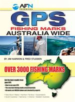 AFN GPS Fishing Marks Australia Wide : Over 3000 Fish Marks - Fred Studden