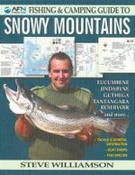 AFN Fishing & Camping Guide to Snowy Mountains - Steve Williamson