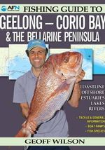 AFN Fishing Guide to Geelong - Corio Bay & the Bellarine Peninsula - Geoff Wilson