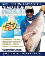 AFN Fishing Atlas for Victoria's Coastline : Full Revised & Updated - Jarrod Day