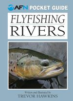 Flyfishing Rivers : AFN Pocket Guide - Trevor Hawkins