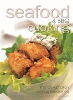 Seafood & BBQ Cooking : The All-Australian Cooking Experience - Bill Classon