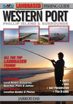 Landbased Fishing Guide To Western Port : AFN Technical Guide - Jarrod Day