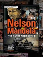 Nelson Mandela : The Authorised Comic Book - Mandela Foundation