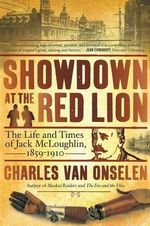 Showdown at the Red Lion : The Life & Time of Jack Mcloughlin - Charles Onselen