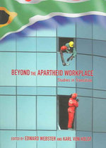 Beyond the Apartheid Workplace : Studies in Transition - Edward Webster