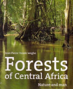 Forests of Central Africa - J. P. Vande Weghe