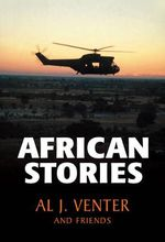 African Stories : A Biography - Al J. Venter