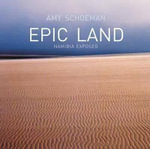 Epic Land : Namibia Exposed - Amy Schoeman