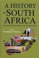 A History of South Africa : From the Distant Past to the Present Day