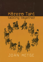 Korero Tahi : Talking Together - Joan Metge