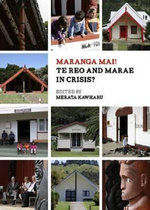 Maranga Mai! : Te Reo & Marae in Crisis?