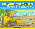 Little Yellow Digger Saves the Whale - Betty Gilderdale