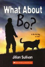 What about Bo? : Is Bo His Dog Or Not? - Jillian Sullivan