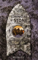 Tribal Ash : Chronicles of Stone Book #3 - Vincent Ford
