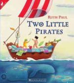Two Little Pirates - Ruth Paul