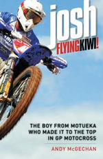 Josh : Flying Kiwi! - Andy McGechan
