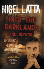 Into the Darklands and Beyond : 10 No-nonsense Rules to Stay Sane and Raise Happy ... - Nigel Latta