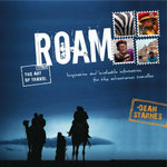 Roam : Inspiration and Invaluable Information for the Adventurous Traveller - Dean Starnes