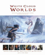 White Cloud Worlds :  An Anthology of Science Fiction and Fantasy Artwork from Aotearoa, New Zealand - Paul Tobin