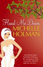 Hand Me Down - Michelle Holman