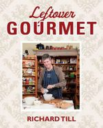Leftover Gourmet - Richard Till