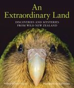 An Extraordinary Land : Discoveries and Mysteries from Wild New Zealand - Peter Hayden