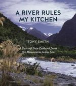 A River Rules My Kitchen - Tony Smith