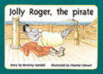 Jolly Roger, the Pirate PM Yellow Set 1 Level 6 : PM Library Yellow - Beverley Randell