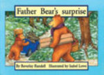 Father Bear's Surprise PM Set 2 Green Level 13 : Father Bear's Surprise - Beverley Randell
