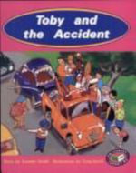 Toby and the Accident PM Turquoise Set A : Toby and the Accident - Annette Smith