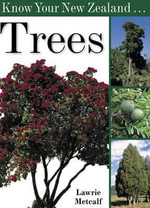 Know Your New Zealand Trees - Lawrie Metcalf